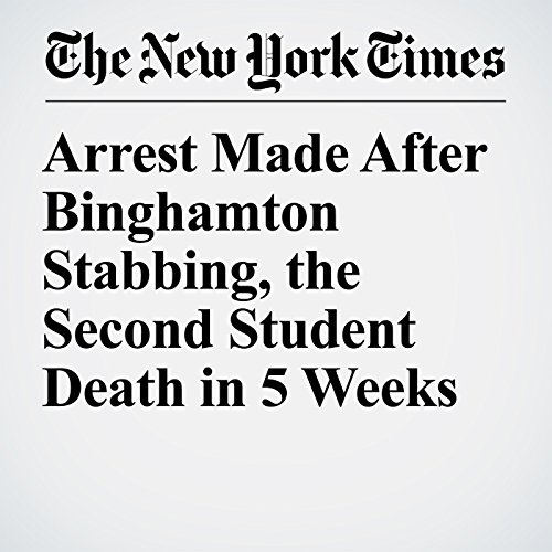 Arrest Made After Binghamton Stabbing, the Second Student Death in 5 Weeks copertina