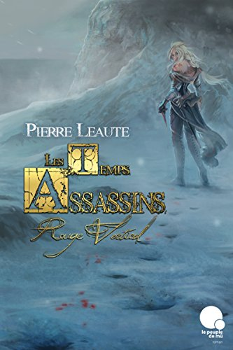 Les Temps Assassins, Tome I : Rouge Vertical (French Edition)