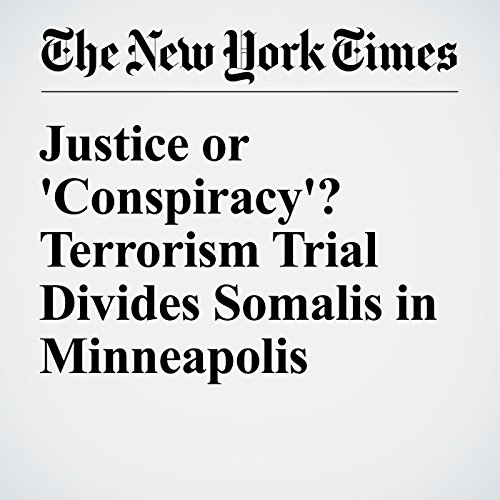 Justice or 'Conspiracy'? Terrorism Trial Divides Somalis in Minneapolis cover art