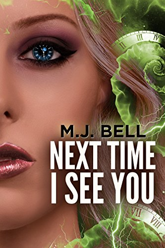 Next Time I See You: A Time Travel Thriller