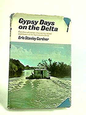 Gypsy Days on the Delta: Carefree adventures cruising the inland waterways of the Sacramento Delta