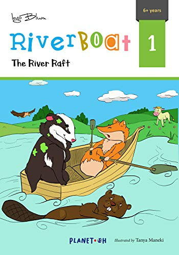 The River Raft: Teach Your Children Friendship (Riverboat Series Chapter Books Book 1)