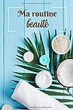 Ma routine beauté: Bling Edition -Carnet à remplir et personnaliser pour les passionnées de bien être - 183 pages , 7 catégories : astuces , rituels, soins , recettes diy ...) voir descriptif