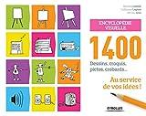 Encyclopédie visuelle: 1400 dessins, croquis, pictos, crobards... au service de vos...