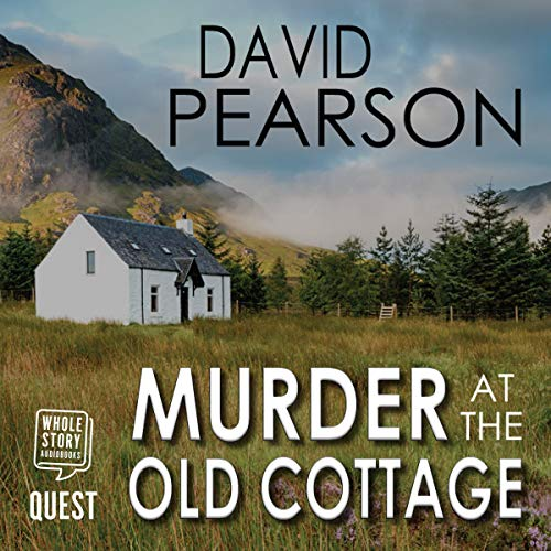 Murder at the Old Cottage Audiobook By David Pearson cover art