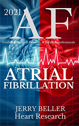 2021 AF: Atrial Fibrillation Guide for Patients, Families, & Medical Professionals (English Edition)