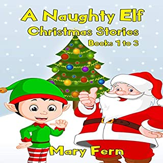 A Naughty Elf Christmas Stories: Books 1-3 cover art