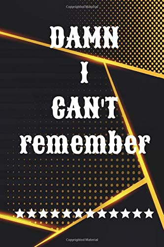 DAMN I CAN'T Remember: Password Logbook With Tabs Matte Cover Design White Paper Sheet Size 6x9 INCHES ~ Funny - Internet # Funny 104 Pages Quality Prints.