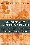 Monetary Alternatives: Rethinking Government Fiat Money
