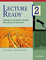 Lecture Ready 2: Strategies For Academic Listening Note-taking, And Discussion (Lecture Ready Series)