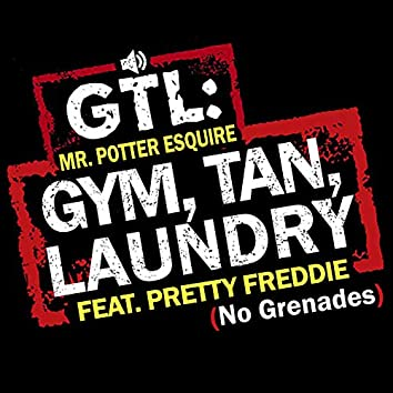 Gym, Tan, Laundry (No Grenades)