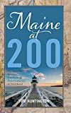 Maine at 200: An Anecdotal History Celebrating Two Centuries of Statehood