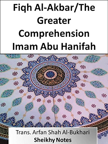 Fiqh Al-Akbar/The Greater Comprehension (Sheikhy Notes)