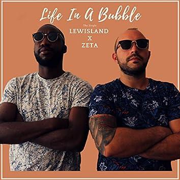 Life in a Bubble (feat. Zeta)