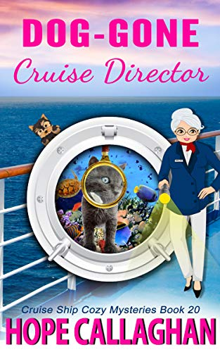 Dog-Gone Cruise Director: A Cruise Ship Mystery (Cruise Ship Cozy Mysteries Book 20)