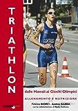 Il triathlon: dalle Hawaii ai giochi olimpici...