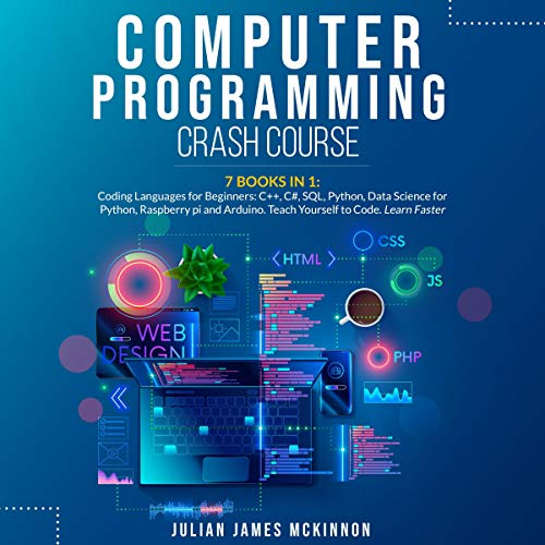 Computer Programming Crash Course: 7 Books in 1: Coding Languages for Beginners: C++, C#, SQL, Pytho