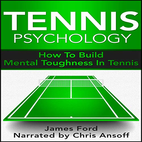 Tennis Psychology: How to Build Mental Toughness in Tennis cover art