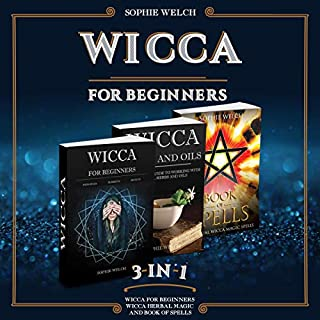 Wicca for Beginners 3 in 1: Wicca for Beginners, Wicca Herbal Magic and Book of Spells audiobook cover art