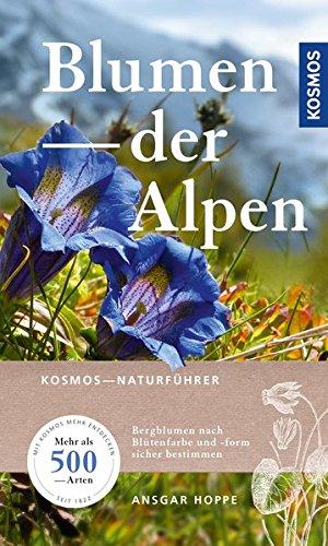 Blumen der Alpen: Über 500 Arten und 500 Farbfotos