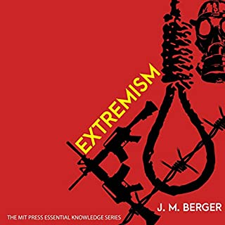 Extremism                   By:                                                                                                                                 J.M. Berger                               Narrated by:                                                                                                                                 Matthew Josdal                      Length: 3 hrs and 52 mins     6 ratings     Overall 4.7