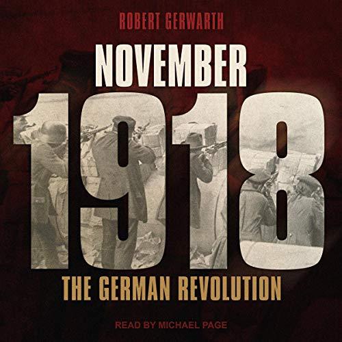 November 1918 Audiobook By Robert Gerwarth cover art
