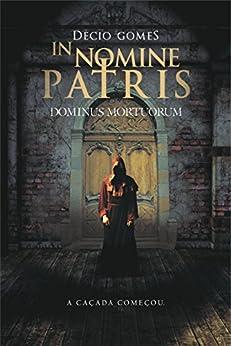 In nomine patris: Dominus Mortuorum por [Décio Gomes]