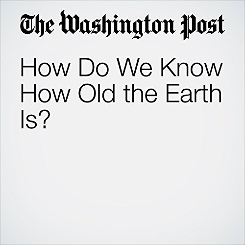 How Do We Know How Old the Earth Is? copertina