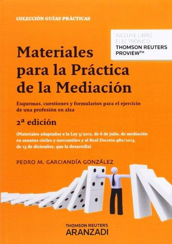 Materiales para la práctica de la Mediación (2ª ed.): Esquemas, cuestiones y formularios para el ejercicio de una profesión en alza (Guías Prácticas)