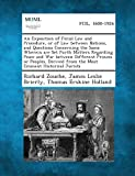 An Exposition of Fecial Law and Procedure, or of Law between Nations, and Questions Concerning the Same Wherein are Set Forth Matters Regarding Peace ... from the Most Eminent Historical Jurists