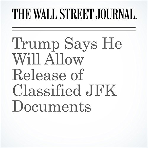 Trump Says He Will Allow Release of Classified JFK Documents copertina