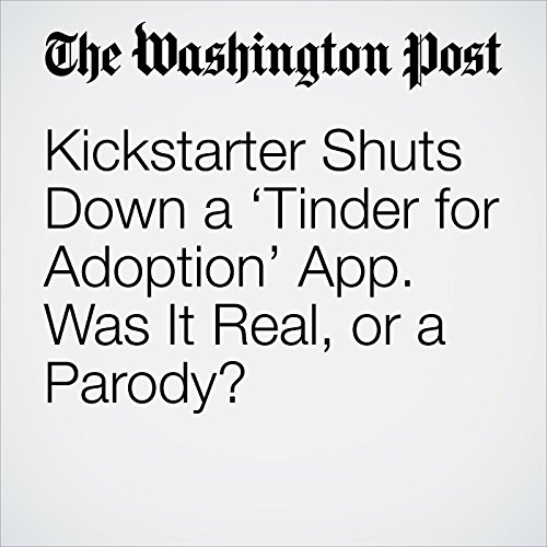Kickstarter Shuts Down a 'Tinder for Adoption' App. Was It Real, or a Parody? copertina