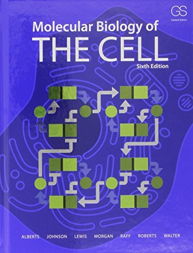 Molecular Biology of the Cell (Sixth Edition) by Bruce Alberts Alexander D. Johnson Julian Lewis David Morgan Martin Raff Keith Roberts Peter Walter (2014-11-18)
