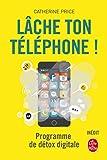 Lâche ton téléphone ! Programme de détox digitale