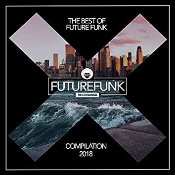 The Best Of Future Funk (Spring '18)