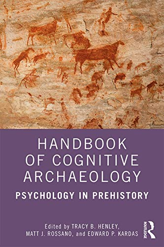Handbook of Cognitive Archaeology: Psychology in Prehistory (English Edition)