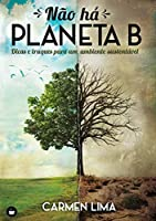 Não Há Planeta B (Portuguese Edition)
