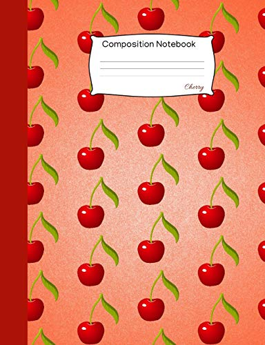 Cherry Composition Notebook: College Ruled Journal to write...