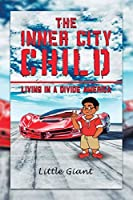 The Inner City Child: Living in a Divide America
