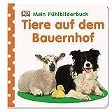 Mein Fühlbilderbuch. Tiere auf dem Bauernhof: ab 6 Monate