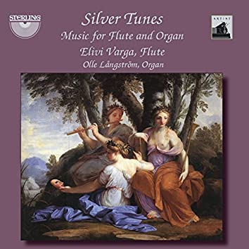 """Silver Tunes"" Music for Flute and Organ"