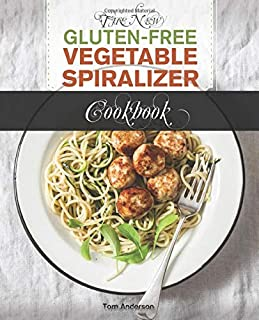 The New Gluten Free Vegetable Spiralizer Cookbook: 101 Tasty Spiralizer Recipes For Your Vegetable Slicer & Zoodle Maker (zoodler, spiraler, spiral slicer)