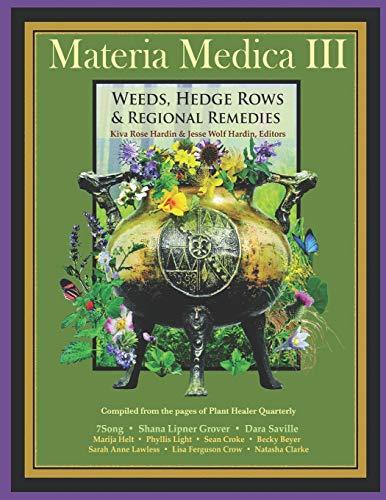 Materia Medica III: Weeds, Hedgerows & Regional Remedies