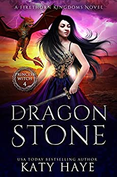 Dragon Stone (The Princess Witch Book 4) by [Katy Haye]