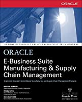 Oracle E-Business Suite Manufacturing & Supply Chain Management (Oracle Press)