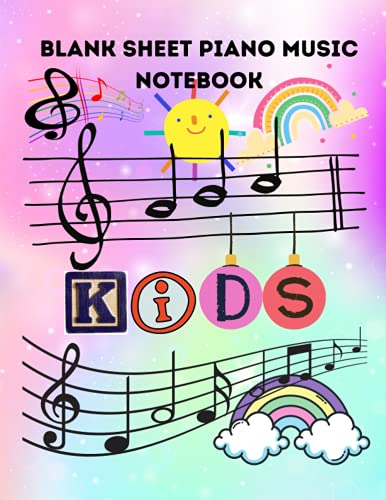 Blank Sheet Piano Music Notebook Kids: 120 Pages of Wide Staff Paper (8.5x11) piano notebook, Blank Sheet Piano Music Manuscript Paper for kids, ... note writing, Gift for Piano Music Lover