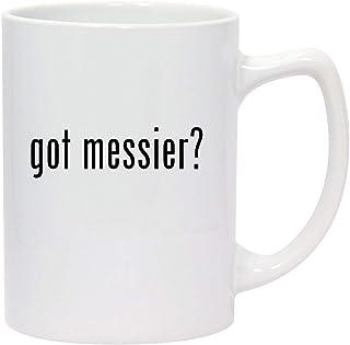 got messier? - 14oz White Ceramic Statesman Coffee Mug