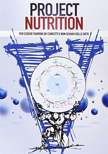 Project nutrition. Per essere padroni dei concetti e non schiavi delle diete