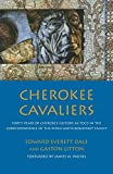 Cherokee Cavaliers: Forty Years of Cherokee History as told in the Correspondence of the Ridge-Watie-Boudinot Family (Volume 19) (The Civilization of the American Indian Series)