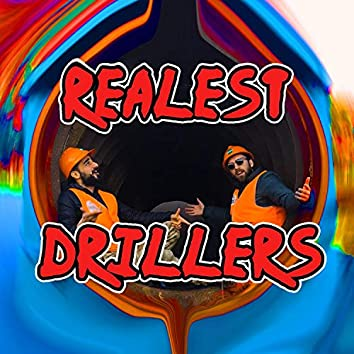 Realest Drillers